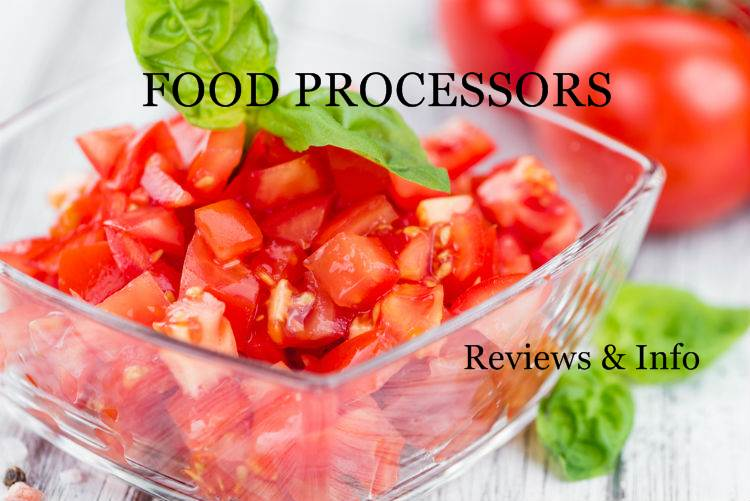 FOOD PROCESSORS Reviews & Info
