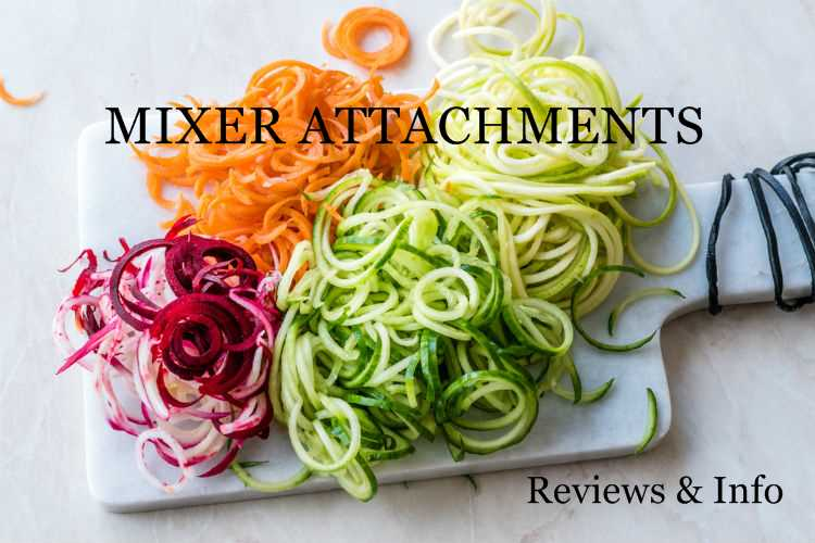 MIXER ATTACHMENTS Reviews & Info